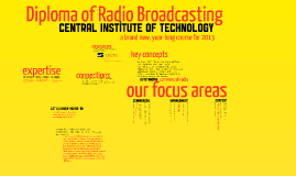 Central Institute of Technology - Diploma of Radio Broadcasting