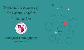 The Parent-Teacher Relationship November 4