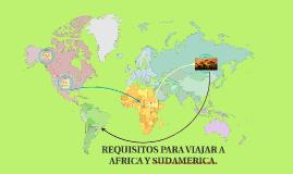 REQUISITOS PARA VIAJAR A AFRICA Y SUDAMERICA.