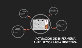 Copy of ACTUACIÓN DE ENFERMERÍA ANTE HEMORRAGIA DIGESTIVA.