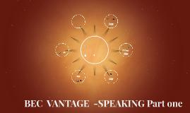 BEC  VANTAGE  -SPEAKING Part one