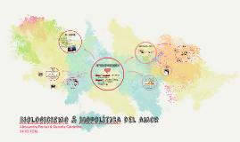 Biologicismo & Biopolitica del amor