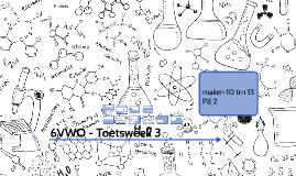 6VWO - Toetsweek 3