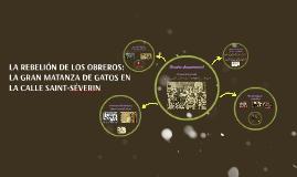 LA REBELIÓN DE LOS OBREROS: LA GRAN MATANZA DE GATOS EN LA C