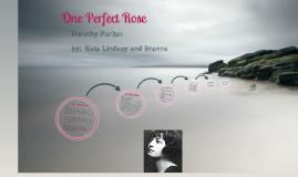 One Perfect Rose. by Katelyn Diaz on Prezi
