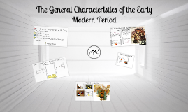 Copy of The General Characteristics of the Early Modern Period