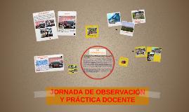 JORNADA DE OBSERVACIÓN Y PRÁCTICA DOCENTE