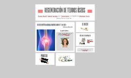REGENERACIÓN DE TEJIDOS ÓSEOS