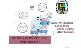 Copy of sistemas de produccion por proceso