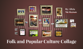 Folk and Popular Culture Collage