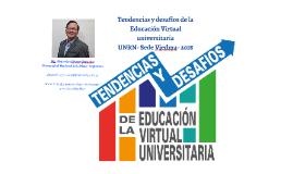 UNRN - Tendencias y desafíos de la Educación Virtual universitaria - Septiembre 2018