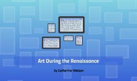 Art During the Renaissance