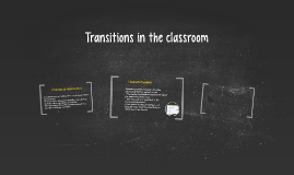 Transitions in the classroom