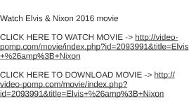 Watch Elvis & Nixon 2016 movie