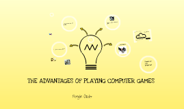 THE ADVANTAGES OF PLAYING COMPUTER GAMES