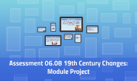 Assessment 06.08 19th Century Changes: Module Project