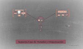 Segunda Fase de Metodos y Organización