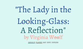 Copy of The Lady in the Looking-Glass: