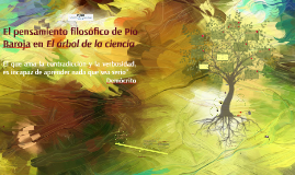 El pensamiento filosófico de Pío Baroja en El árbol de la ci
