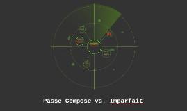 Passe Compose vs. Imparfait