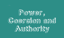 Power, Coercion and Authority