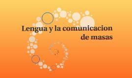 La Lengua  y la comunicacion de masas