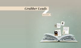 Grabber Leads for a Narrative
