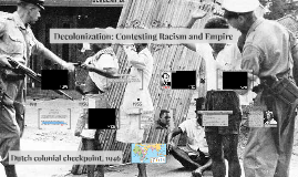 Decolonization - Contesting Racism and Empire