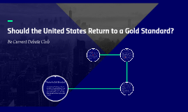 Should the United States Return to a Gold Standard?