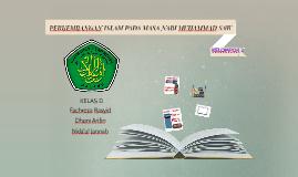 PERKEMBANGAN ISLAM PADA MASA NABI MUHAMMAD SAW