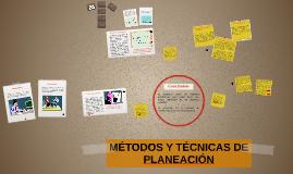 MÉTODOS Y TÉCNICAS DE PLANEACIÓN