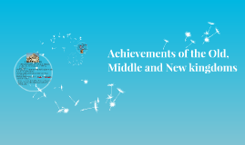 Achievements of the Old, Middle and New kingdoms!