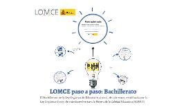 Copy of LOMCE paso a paso: Bachillerato
