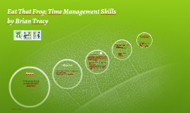 Eat That Frog: Time management