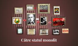 Catre statul monolit