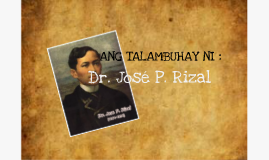 Ang talambuhay ni Jose P. Rizal