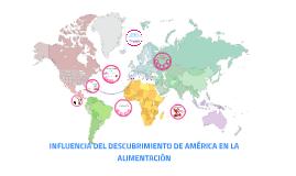 INFLUENCIA DEL DESCUBRIMIENTO DE AMÉRICA EN LA ALIMENTACIÓN
