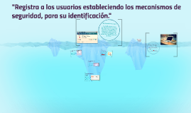 Copy of Registra a los usuarios estableciendo los mecanismos de segu