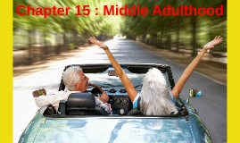 Chapter 15 : Middle Adulthood