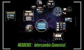 Copy of Negocios: INTERCAMBIO COMERCIAL