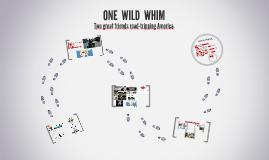 ONE WILD WHIM