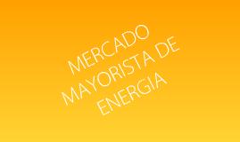 Copy of MERCADO MAYORISTA DE ENERGIS