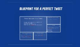 Blueprint for a perfet tweet