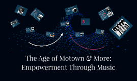 The Age of Motown & More: