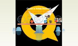 Queen's Votes Podcast