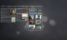 John Calvin and the Genevan Reformation