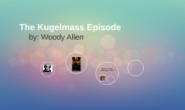 kugelmass episode The kugelmass episodewoody allen1977the kugelmass episode, first published in the may 2, 1977  | article from short stories for students january 1, 2005.