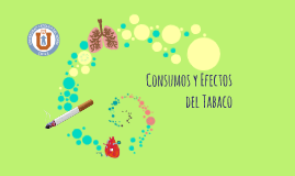 Consumos y Efectos del Tabaco