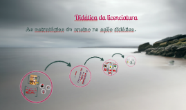 Copy of As estratégias de ensino na ação didática