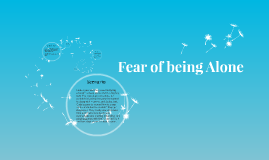 Fear of being Alone